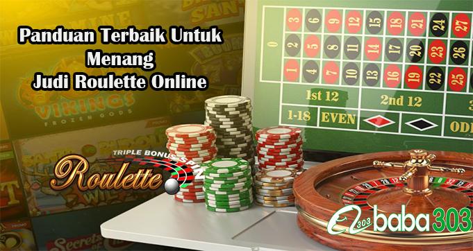 Panduan Terbaik Untuk Menang Judi Roulette Online