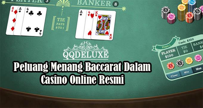 Peluang Menang Baccarat Dalam Casino Online Resmi